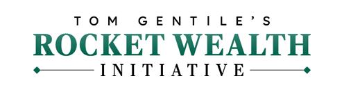 Tom Gentile's Rocket Wealth Initiative